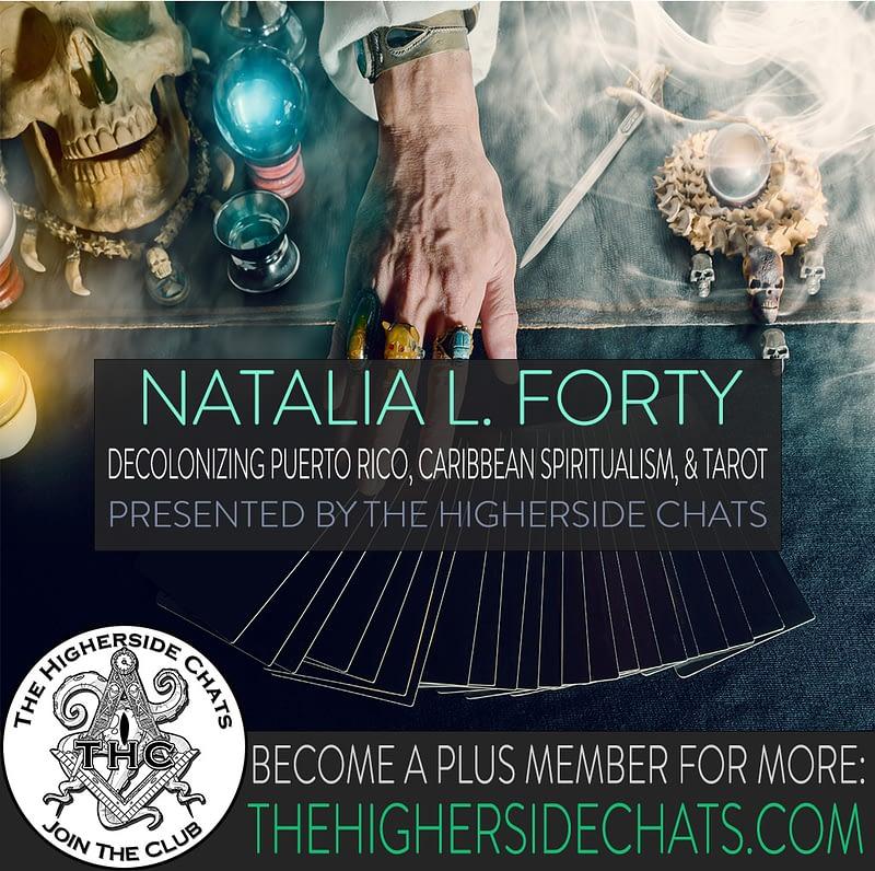 Natalia Forty talks decolonizing Puerto Rico caribbean spiritualism tarot on the Higherside Chats Podcast