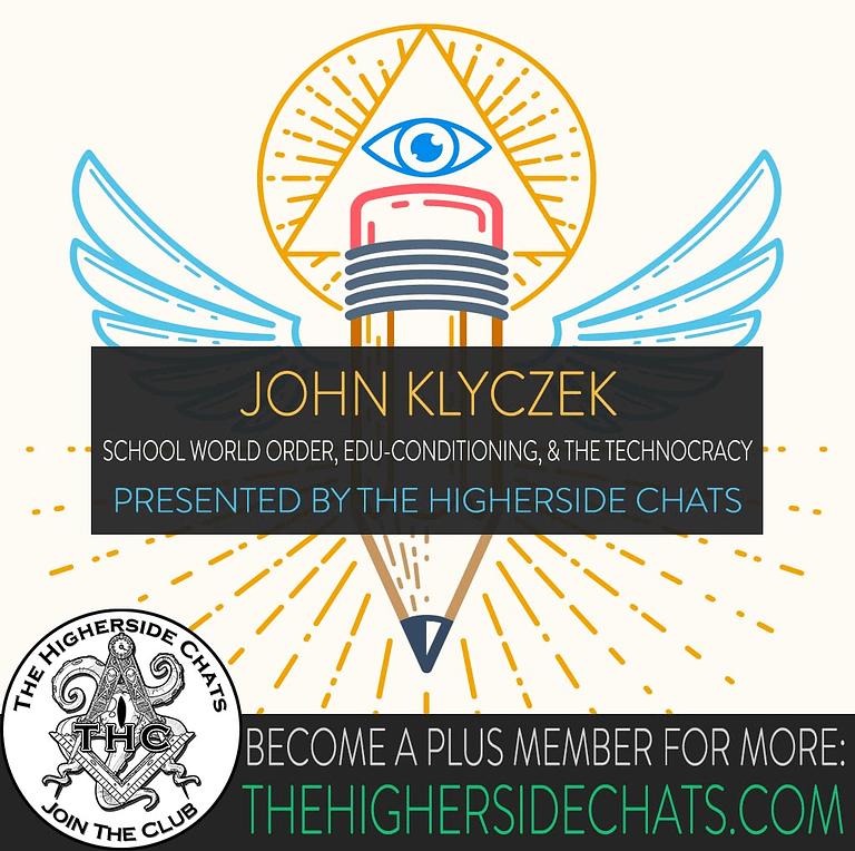 John Klyczek talks School World Order on The Higherisde Chats Conspiracy Podcast Interview