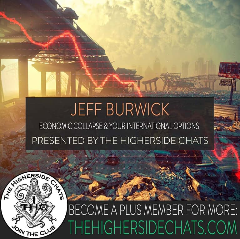 Jeff Burwick Interview Economic Collapse on The Higherside Chats Conspiracy Podcast