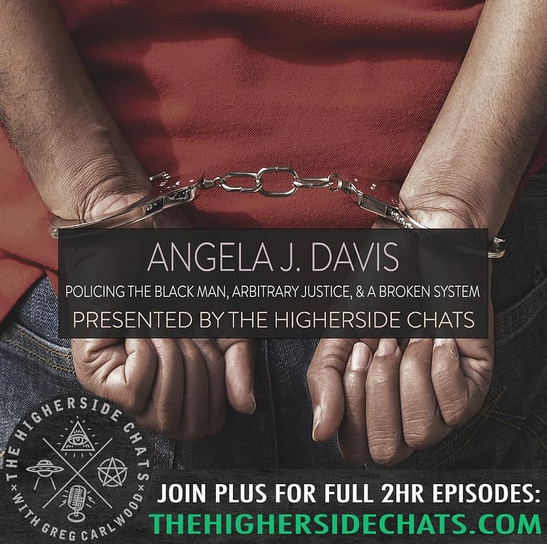 Angela J Davis Interview on Policing the black man on The Higherside Chats Podcast