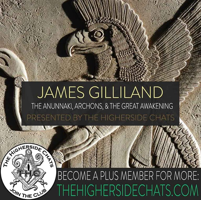 James Gilliland Anunnaki Archon Interview on The Higherside Chats Podcast