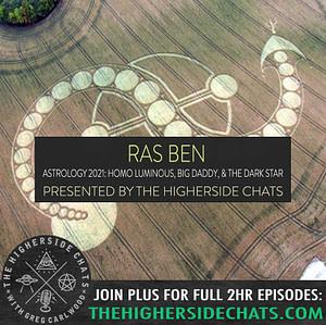 Ras Ben | Astrology 2021: Homo Luminous, Big Daddy, & The Dark Star