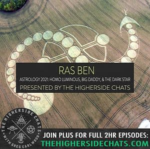 Ras Ben Astrology 2021 Forecast Interview on The Higherside Chats Podcast