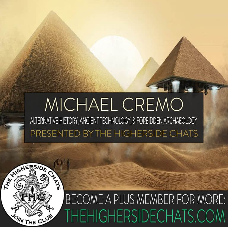 Michael Cremo Forbidden Archaeology Interview on The Higherside Chats Podcast