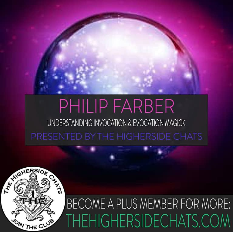 Philip Farber Magick Interview on The Higherside Chats Podcast