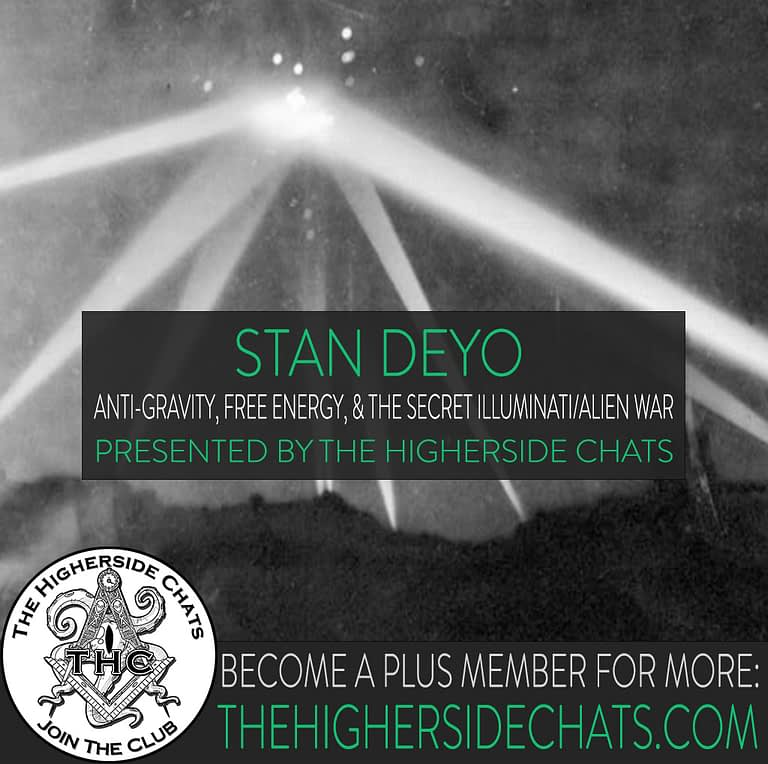 Stan Deyo conspiracy interview on the higherside chats podcast