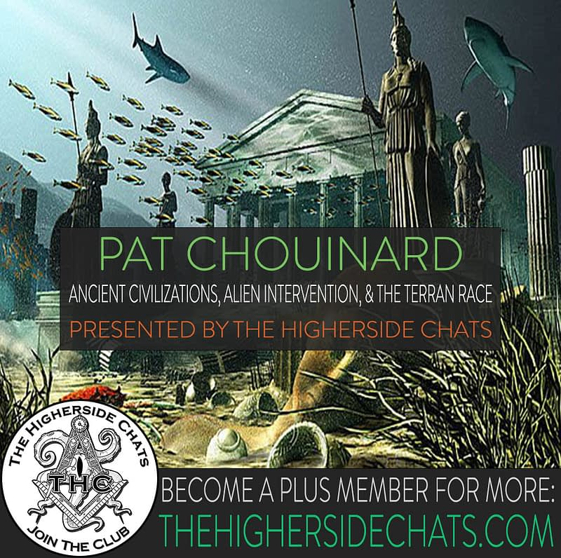 Pat Chouinard interview on Ancient Civilizations Alien Intervention and The Terran Race on The Higherside Chats podcast