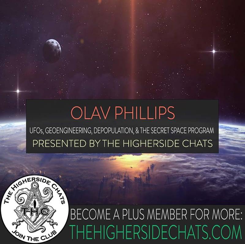 Olav Phillips Secret Space Program on the higherside chats podcast