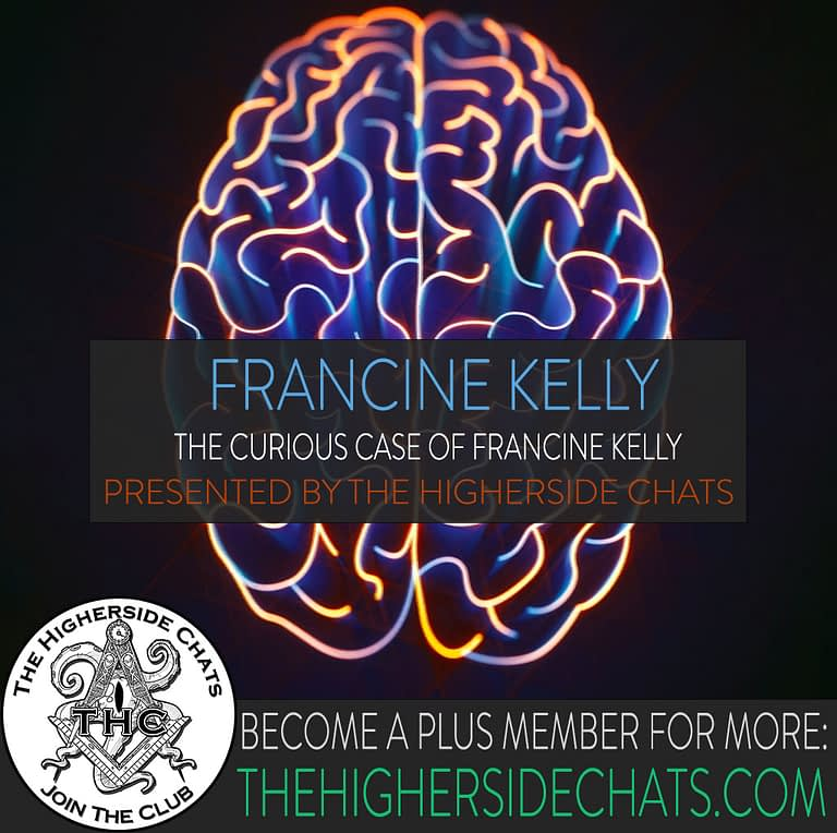 Francine Kelly on The Higherside Chats MK Ultra Interview