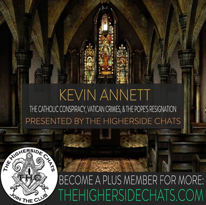 Kevin Annett Interview on The Higherside Chats Podcast Catholic Conspiracy and Vatican Crimes