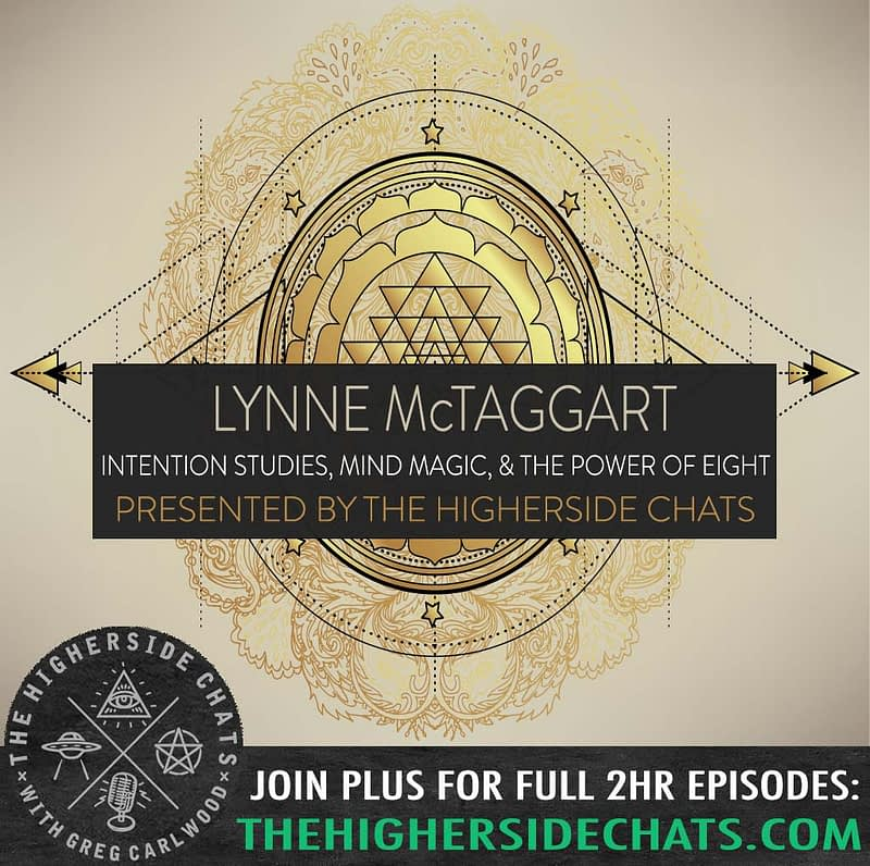 Lynne McTaggart Power of Eight Interview on The Higherside Chats Podcast