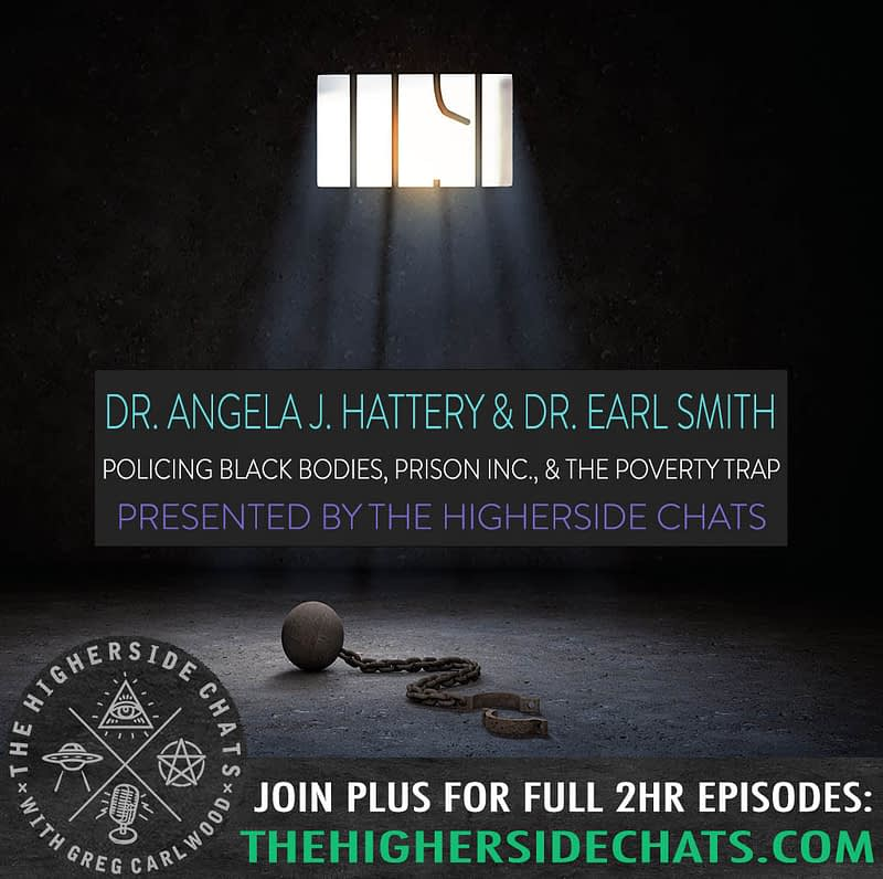THC Anglea Hattery Earl Smith Policing Black Bodies Podcast on The Higherside Chats