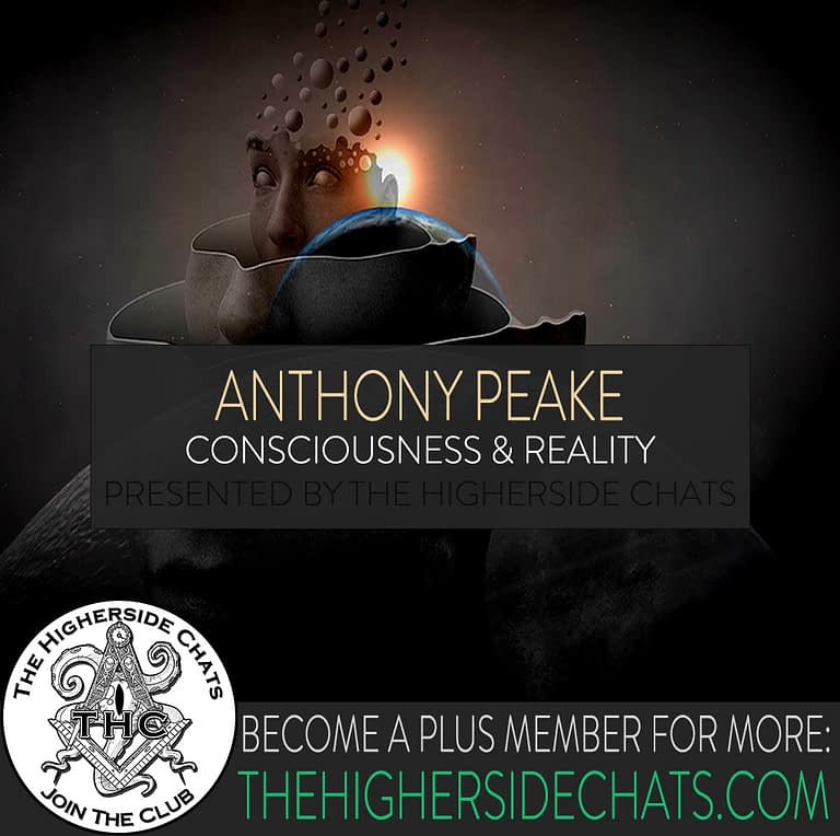 Anthony Peake consciousness interview on The Higherside Chats Podcast
