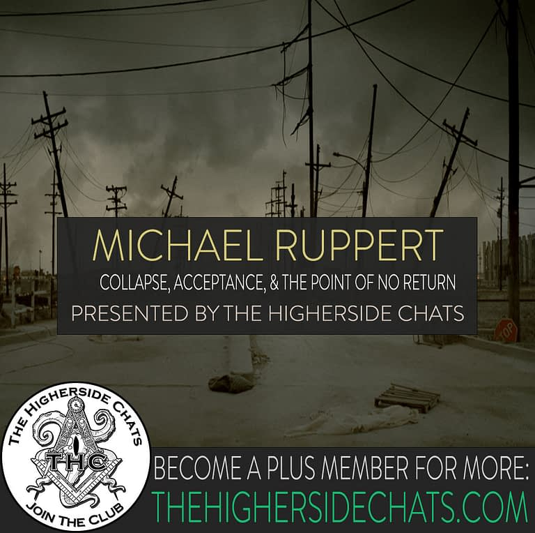 Michael Ruppert Collapse Interview on The Higherside Chats Podcast