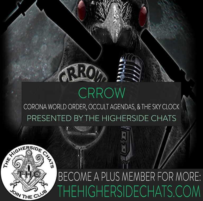 Crrow Interview on The Higherside Chats on Corona World Order