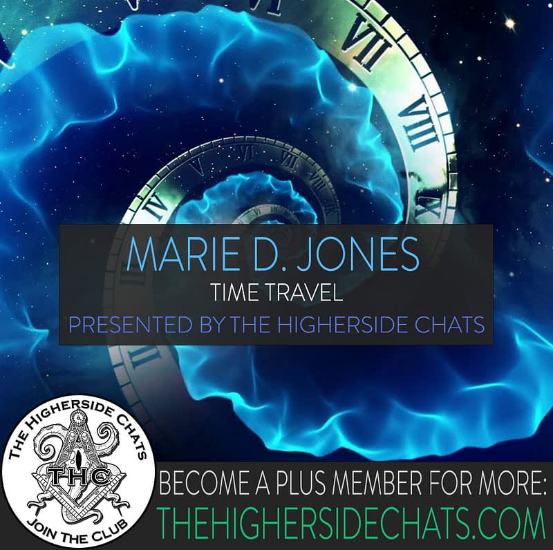 Marie D Jones TIme Travel Interview on The Higherside Chats Podcast