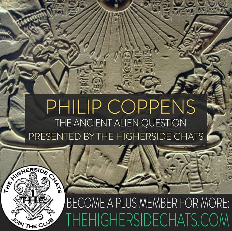 Philip Coppens Ancient Aliens Interview on The Higherside Chats Podcast