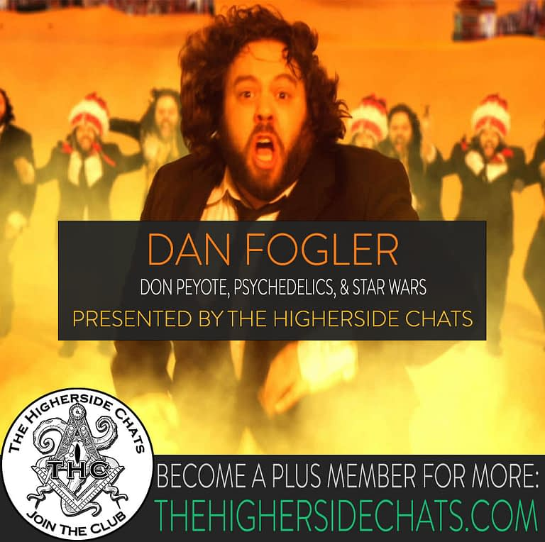 Dan Fogler Don Peyote Interview on The Higherside Chats Podcast