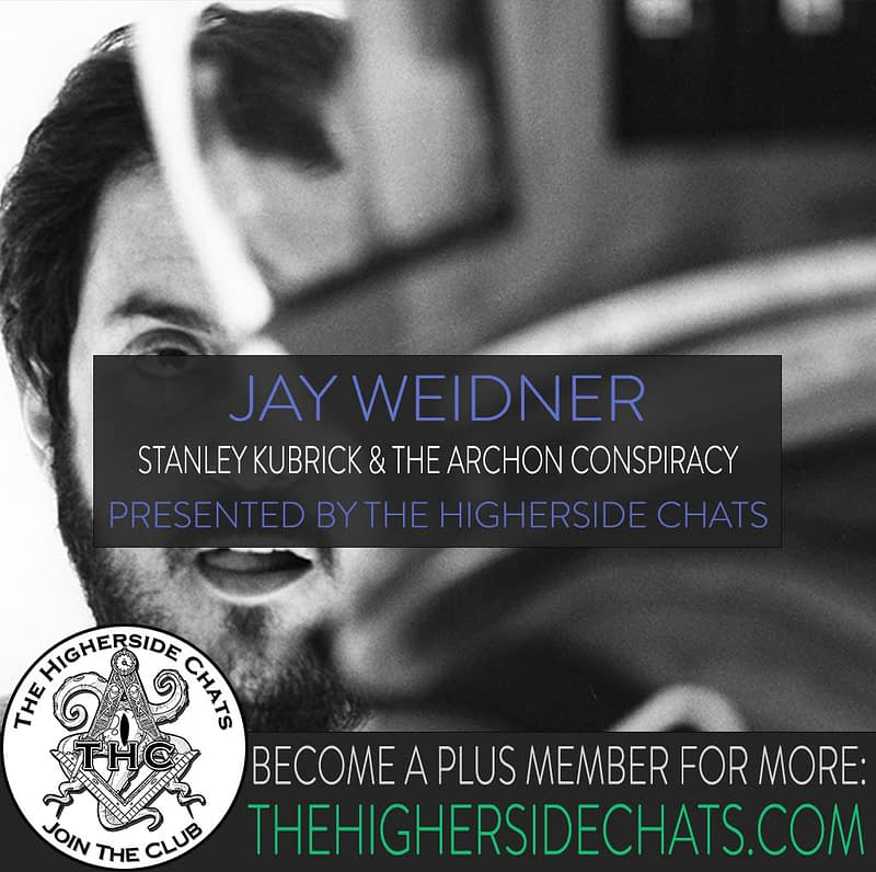 Jay Weidner Interview Stanley Kubrick Archon Conspiracy on The Higherside Chats
