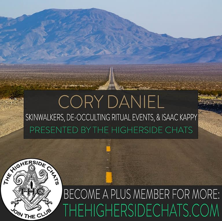 Cory Daniel Deocculting Isaac Kappy Interview on The Higherside Chats Podcast