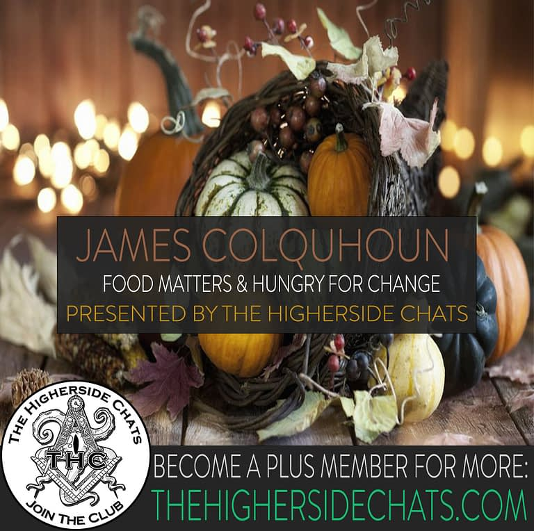 James Colquhoun Food Matters on Higherside Chats Podcast