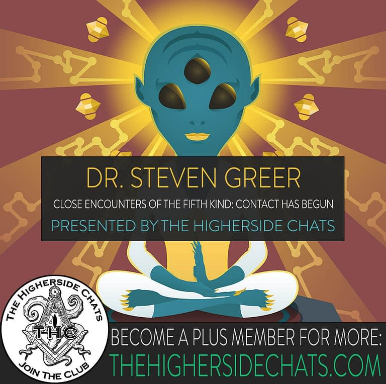 Dr Steven Greer CE5 contact has begun movie interview on the higherside chats podcast