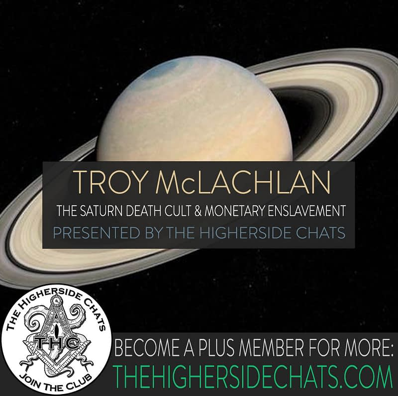 Troy McLachlan Saturn Death Cult Interview on The Higherside Chats Podcast