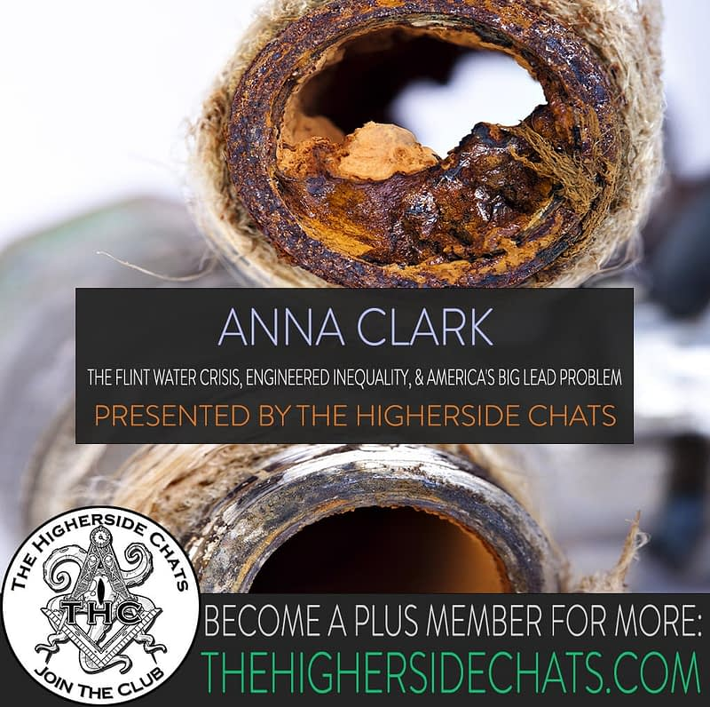 Anna Clark Interview on Flint Water Crisis Lead Pipes On The Higherside Chats Podcast