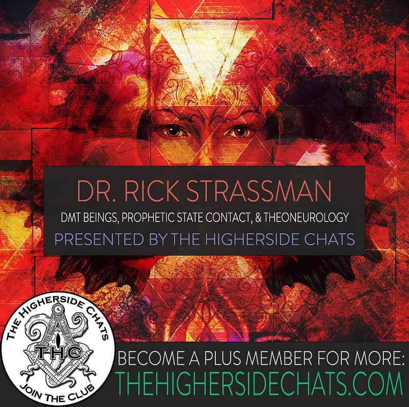 Dr Rick Strassman talks DMT Beings contact Hebrew Bible on The Higherside Chats Podcast