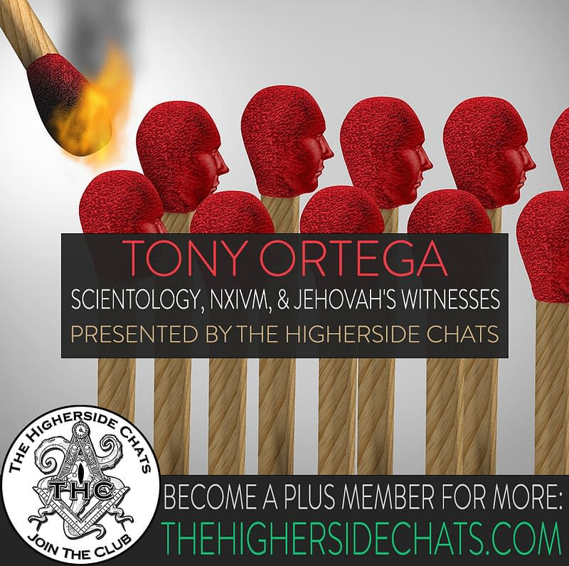 Tony Ortega Interview on Scientology NXIVM and Cults on The Higherside Chats Podcast