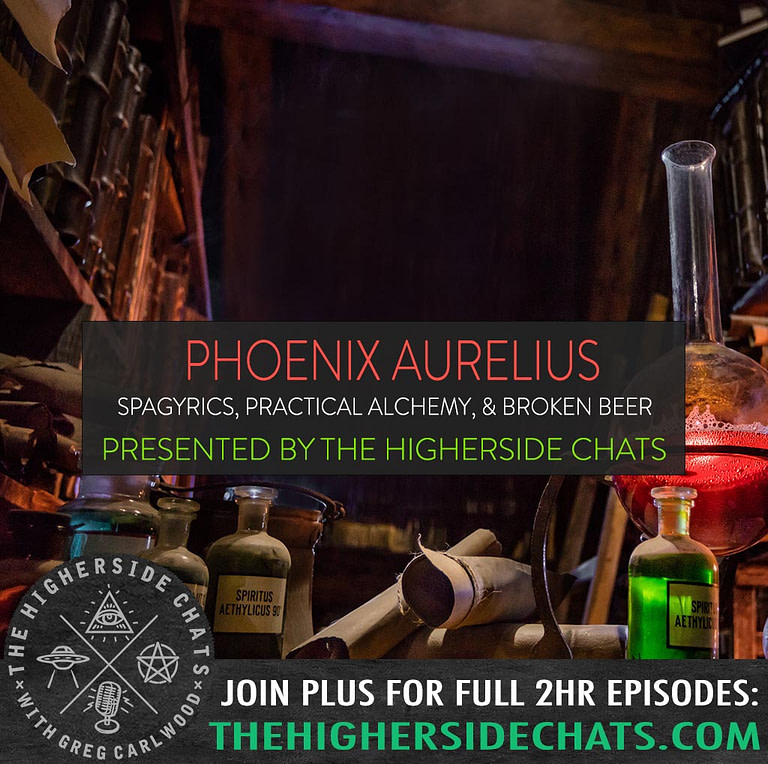 Phoenix Aurelius Interview on Spagyrics Alchemy on The Higherside Chats Podcast