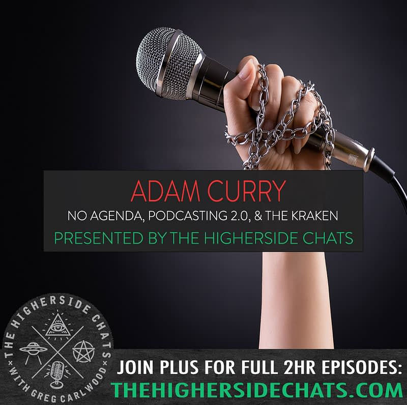 Adam Curry No Agenda Interview on The Higherside Chats Conspiracy Podcast