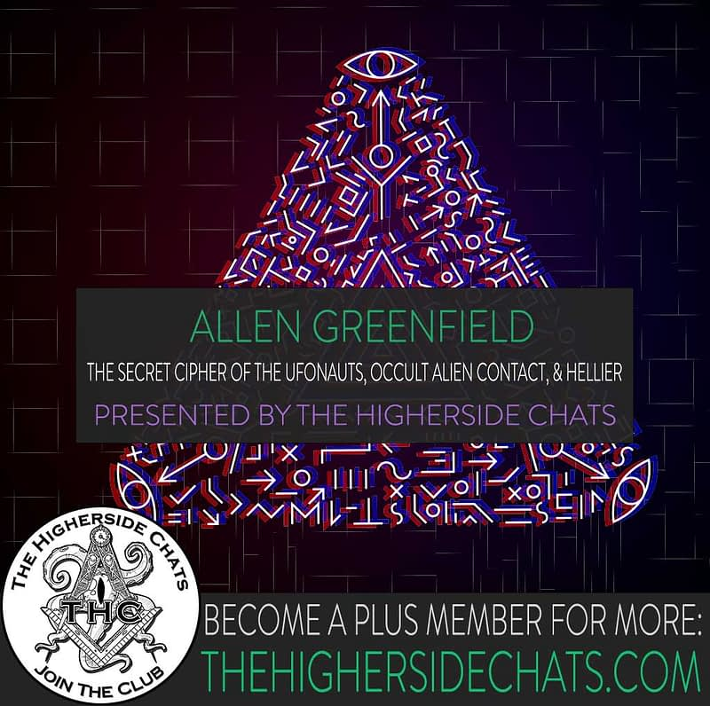 Allen Greenfield Secret Cipher Interview on The Higherside Chats Podcast