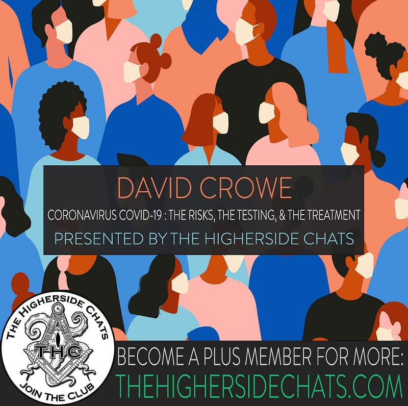 David Crowe Coronavirus COVID-19 Interview on The Higherside Chats Podcast