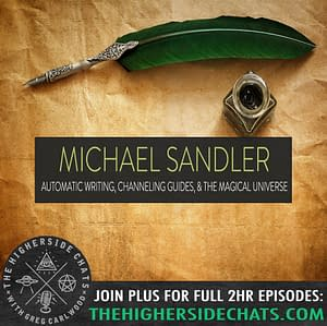 Michael Sandler | Automatic Writing, Channeling Guides, & The Magical Universe