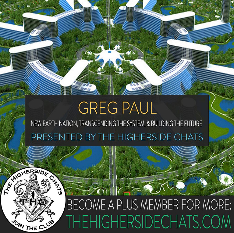 Greg Paul New Earth Nation On The Higherside Chats Podcast