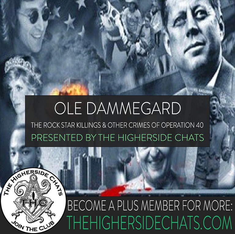 Ole Dammegard Rock Star Killings on The Higherside Chats Conspiracy Podcast