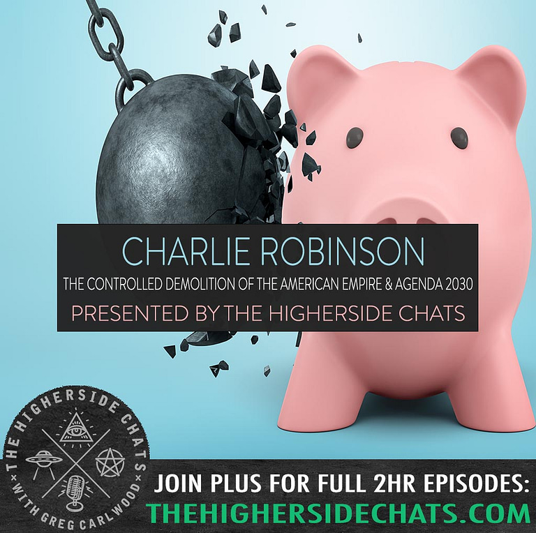 Charlie Robinson Controlled Demolition of American Empire Agenda 2030 Podcast Interview on The Higherside Chats