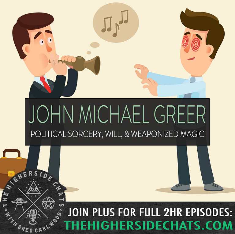 John Michael Greer Political Magic Sorcery Interview On The Higherside Chats Podcast