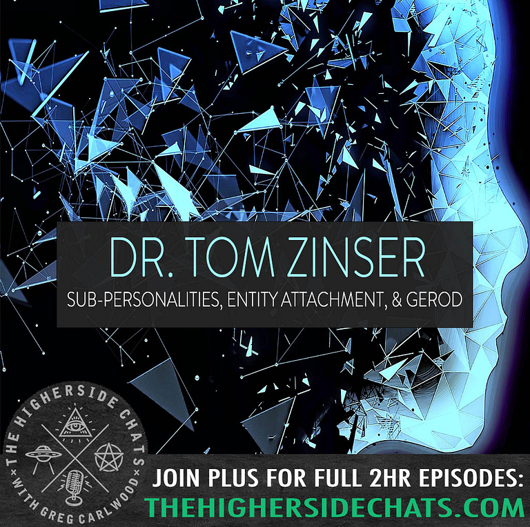 Dr Tom Zinser Soul Centered Healing Spirits Interview on The Higherside Chats Podcast