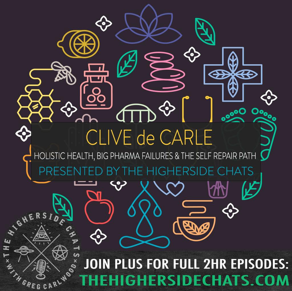 Clive de Carle | Holistic Health, Big Pharma Failures & The Self Repair Path